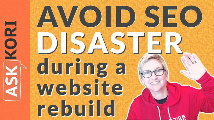 Avoid SEO Disaster During a Website Rebuild