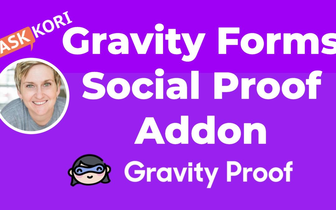 Addon to Gravity Forms for Social Proof – Gravity Proof Review